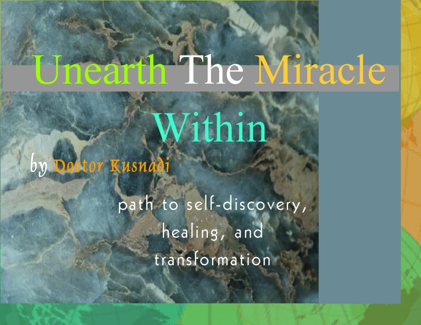 Unearth the Miracle Within